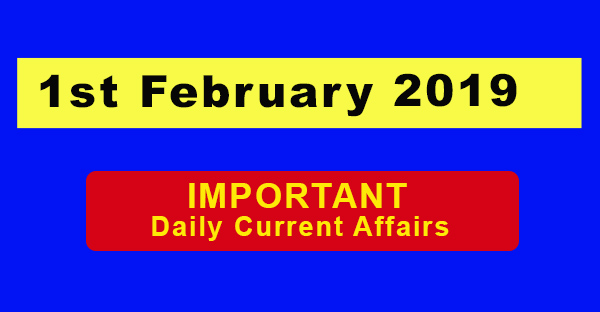 1st February 2019 Daily Current Affairs