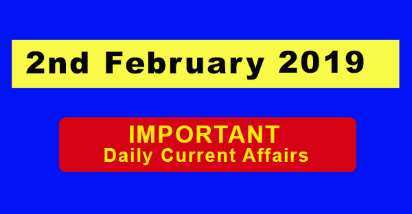 2nd February 2019 Daily Current Affairs