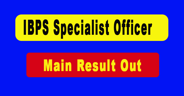 IBPS Specialist Officer VIII Main Result Out