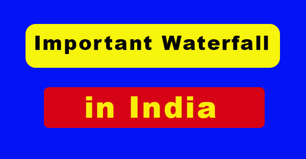 Important Waterfall in India