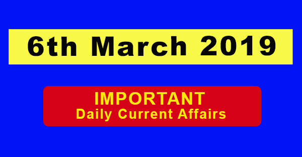 6th March Daily Current affairs