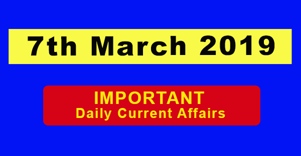 7th March Daily Current affairs
