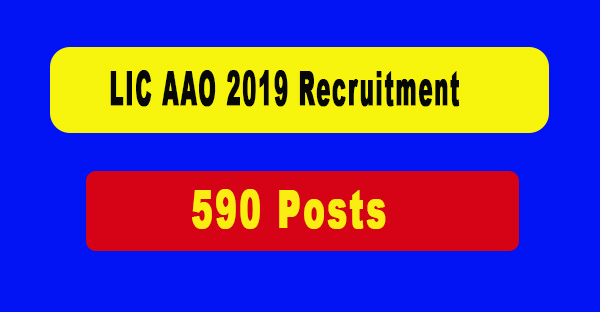 LIC AAO 2019 Recruitment 590 posts