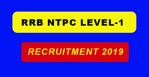 RRB NTPC LEVEL-1 RECRUITMENT 2019