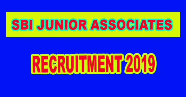 SBI JUNIOR ASSOCIATES RECRUITMENT 2019