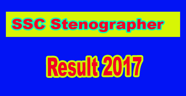SSC Stenographer Result 2017