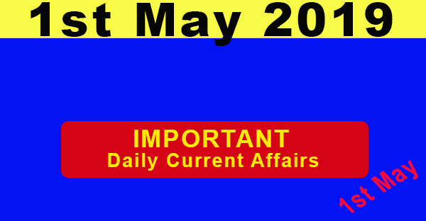 1st may Daily current affiairs