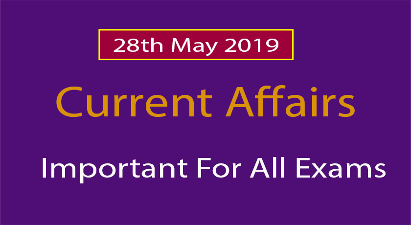 28 may current affairs