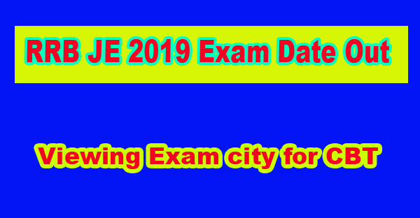RRB JE 2019 Exam Date Out