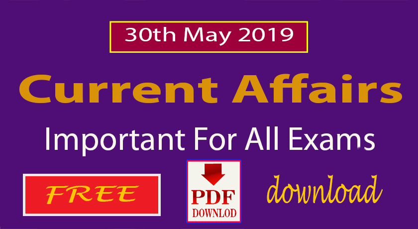 30th may Current Affairs 2019 pdf download