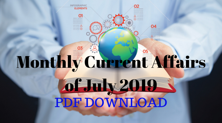 Monthly Current Affairs of July 2019