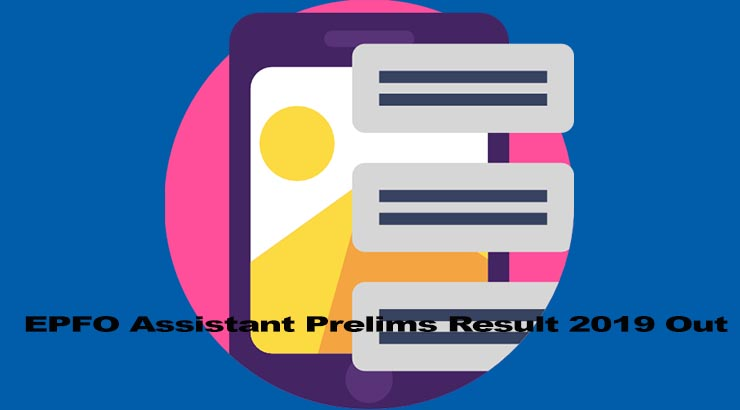 EPFO Assistant Prelims Result 2019 Out
