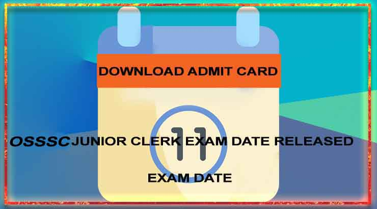 OSSSC Junior Clerk Exam Date