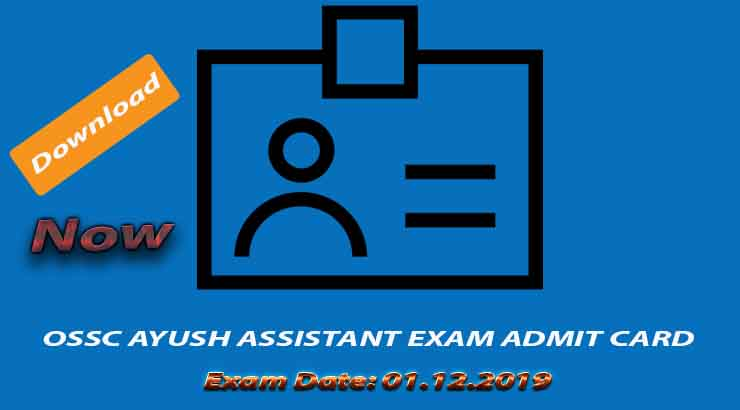 OSSC Ayush Assistant Exam Admit Card