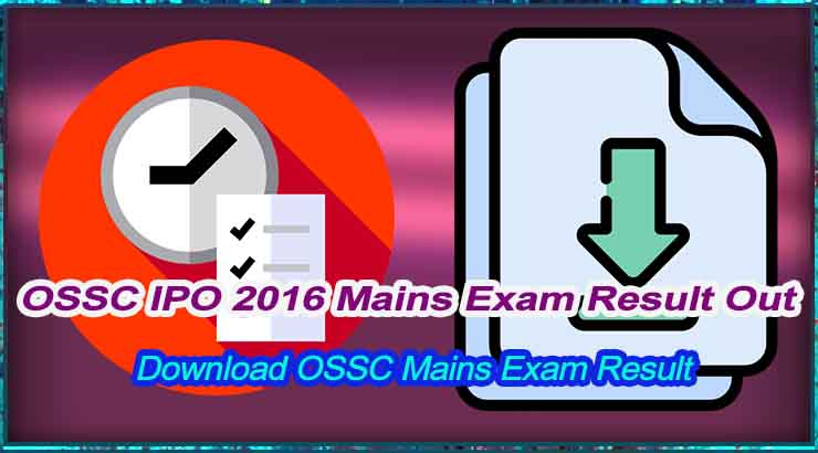 OSSC IPO 2016 Mains Exam Result Out
