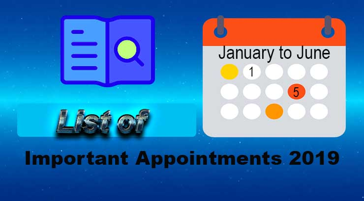 Important Appointments 2019