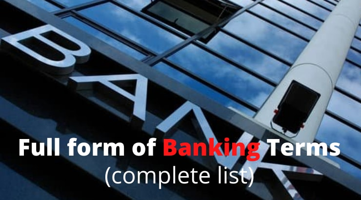 Full form of Banking Terms