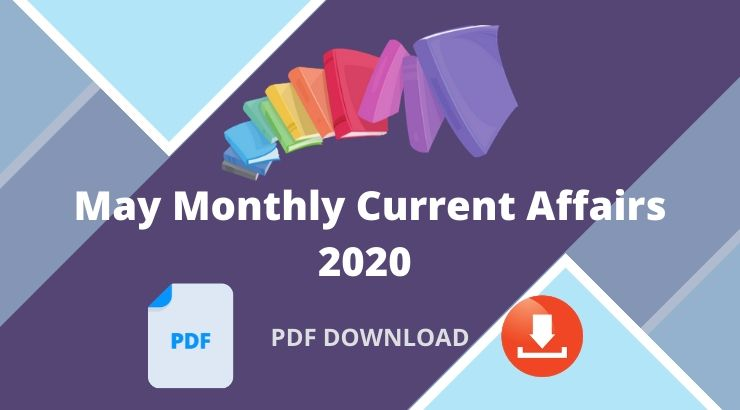 May Monthly Current Affairs 2020