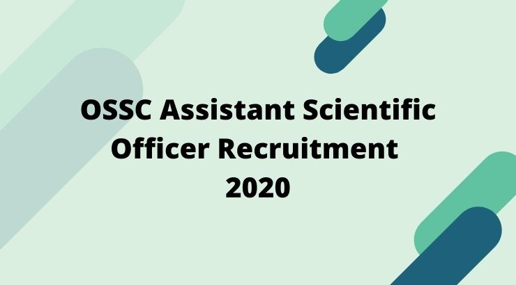 OSSC Assistant Scientific Officer Recruitment 2020