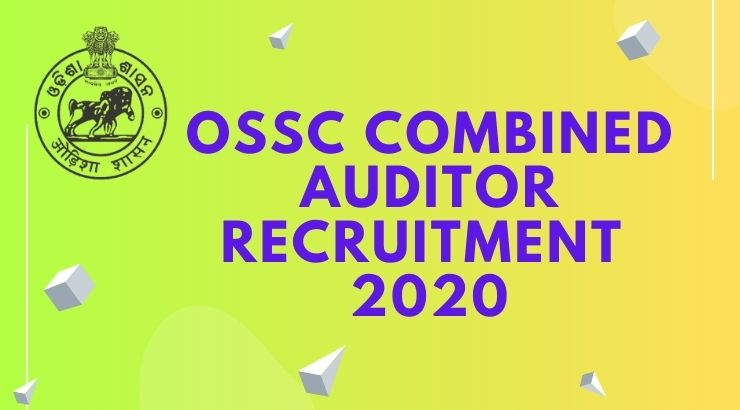 OSSC Combined Auditor Recruitment 2020