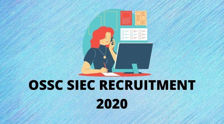 OSSC SIEC Recruitment 2020