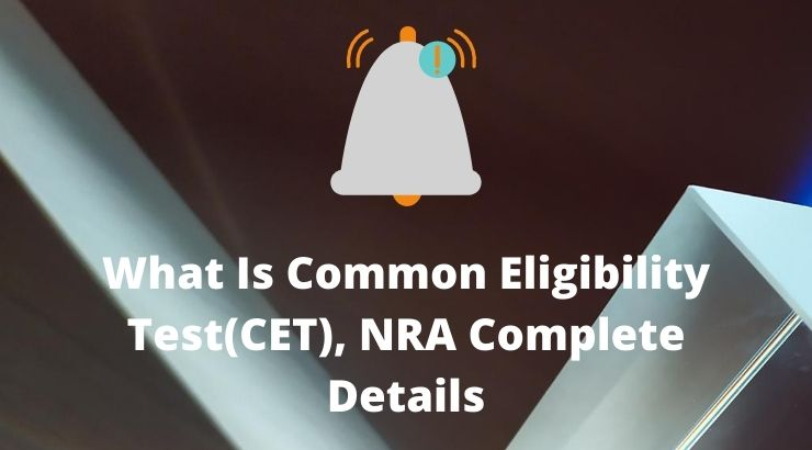 What Is Common Eligibility Test