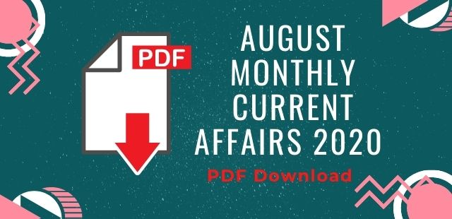August Monthly Current Affairs 2020