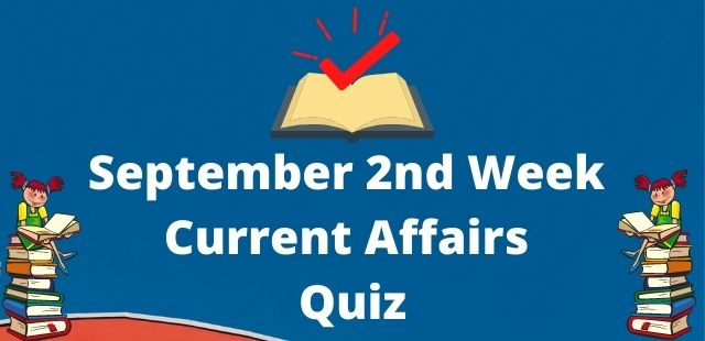 September 2nd Week Current Affairs Quiz
