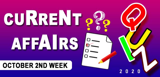 October 2nd Week Current Affairs Quiz