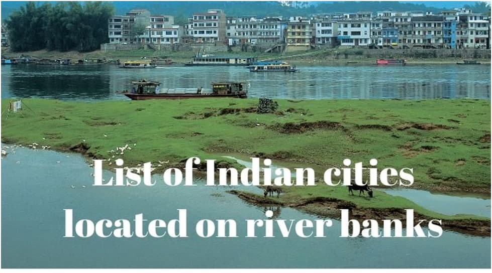 List of Indian cities on rivers bank